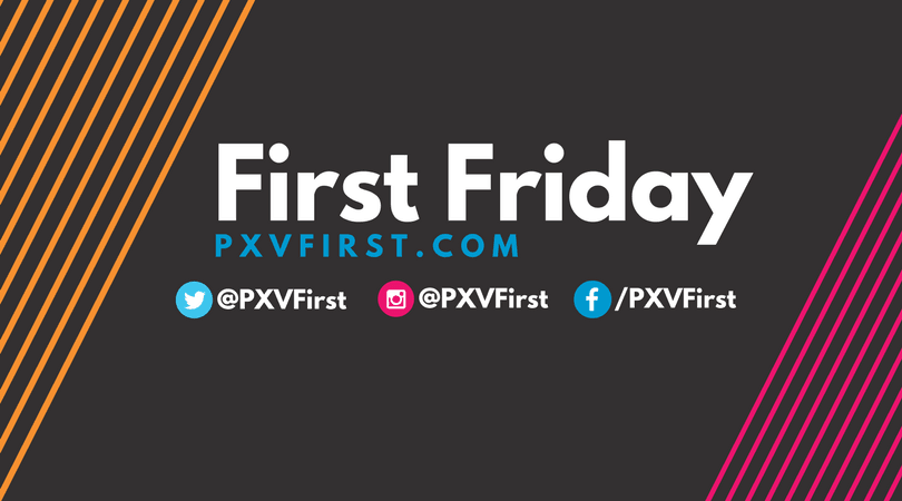 First Friday banner photo displaying social media handles @pxvfirst